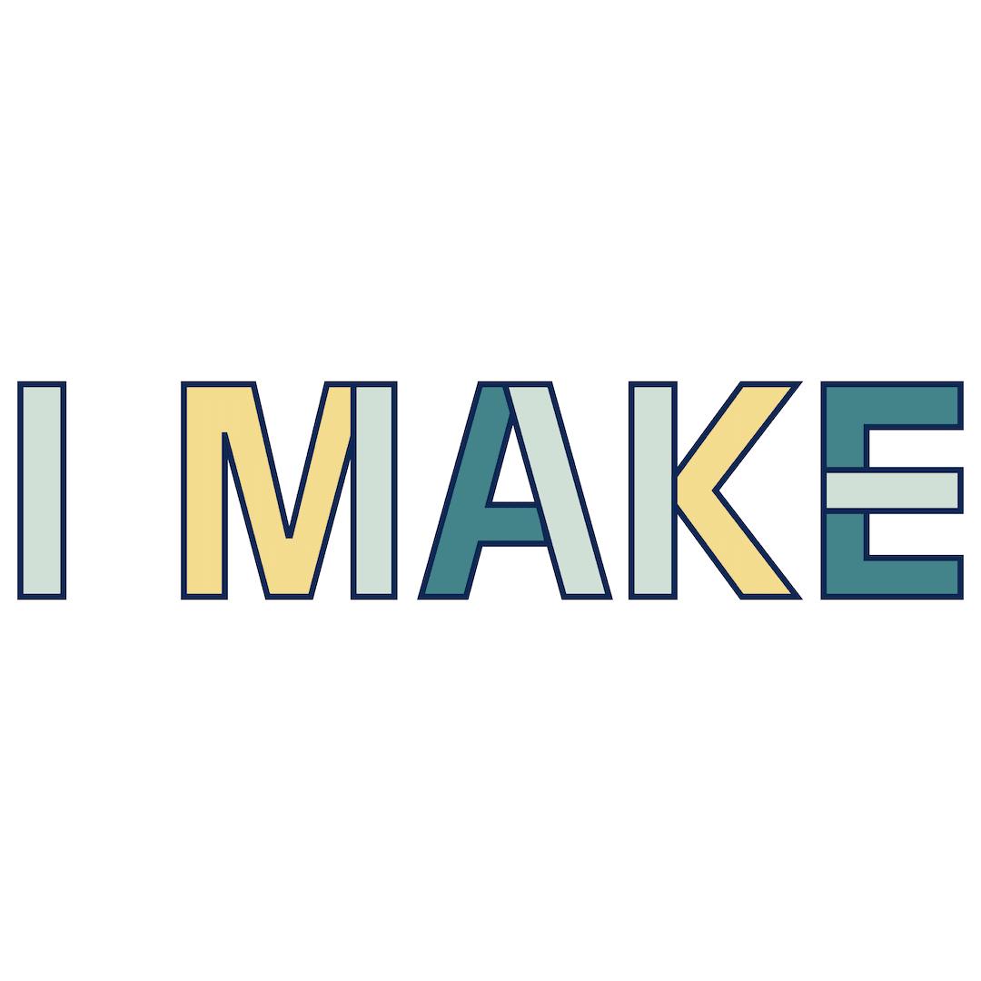 I MAKE